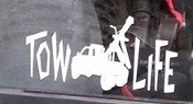 TOW LIFE VINYL DECAL STICKER CHOOSE COLOR & SIZE