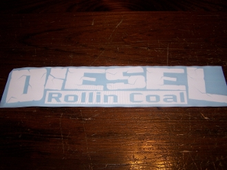 DIESEL ROLLIN COAL WINDSHIELD VINYL DECAL STICKER BANNER
